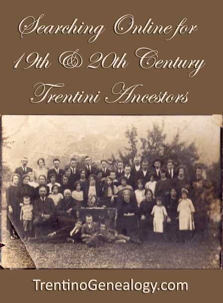 Searching Online for 19th & 20th Century Trentini Ancestors