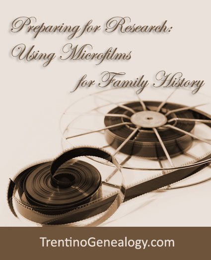 Preparing for Research: Using Microfilms for Family History