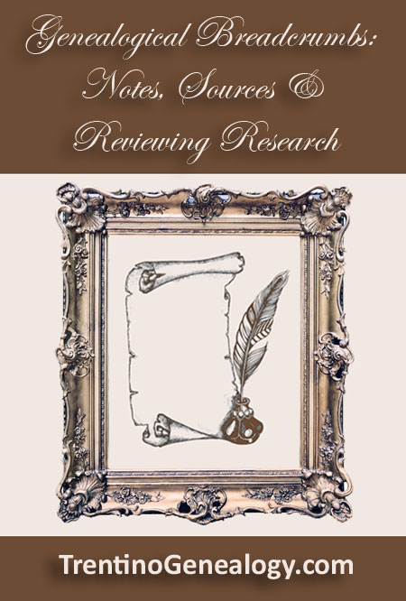 Genealogical Breadcrumbs: Notes, Sources & Reviewing Research