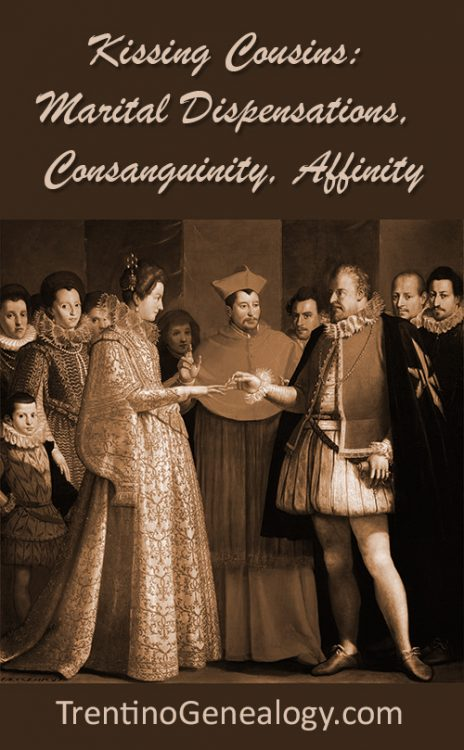 Kissing Cousins: Marital Dispensations, Consanguinity, Affinity