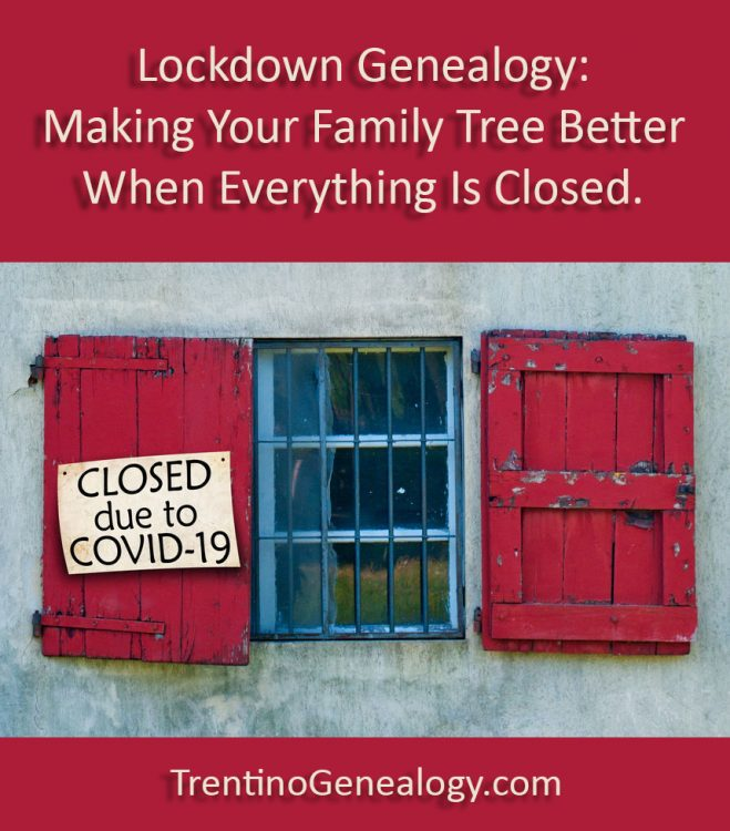 Lockdown Genealogy. Making Your Family Tree Better When Everything Is Closed